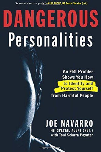 dangerous personalities an fbi profiler shows you how to identify and protect yourself from harmful books dangerous personalities an fbi profiler shows you how to