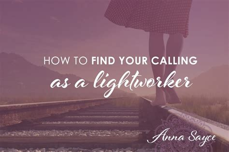 How Do Find Your How To Find Your Calling As A Lightworker