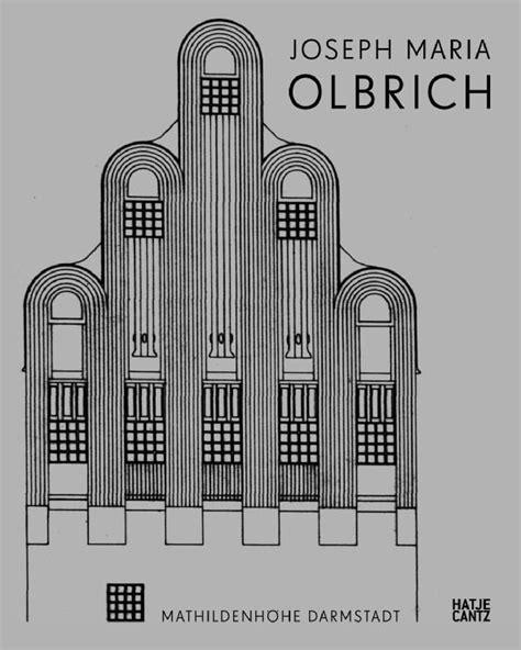 design and art vienna joseph maria olbrich 1867 1908 architekt und gestalter der