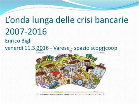 crisi delle banche crisi delle banche 2007 2016