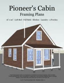 Cabin Design Plans The Pioneer S Cabin 16x20 Tiny House Plans Tiny House Design