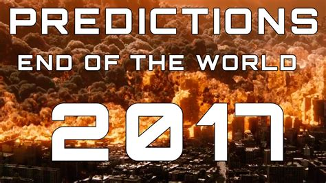 Or 2017 Ending Predictions On The End Of The World In 2017
