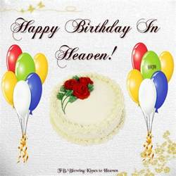 Happy Birthday Wishes For In Heaven Happy Birthday In Heaven Greetings Pinterest
