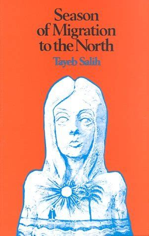 season of migration to season of migration to the north by tayeb salih