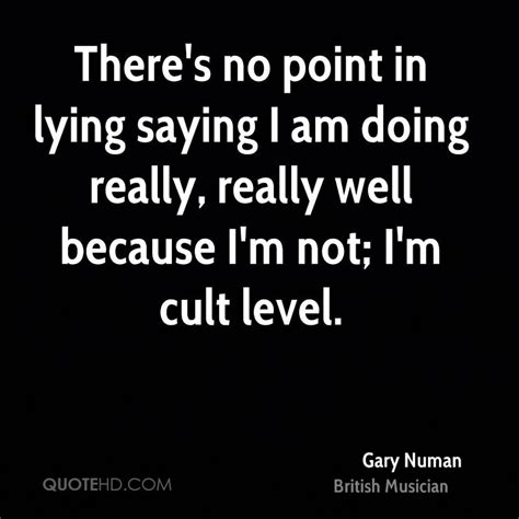 The Cult Of Opis Im Not Really A Waitress by Gary Numan Quotes Quotehd