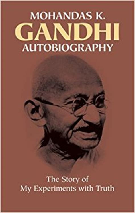 mahatma gandhi autobiografa amazon com autobiography the story of my experiments with truth 9780486245935 mohandas