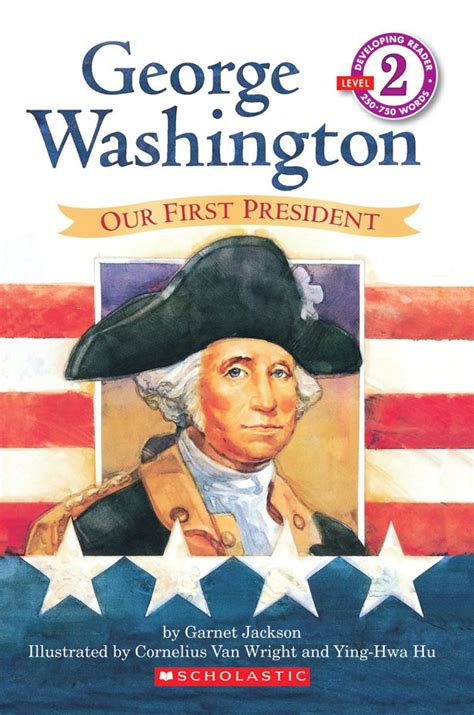 george washington picture book george washington by garnet jackson scholastic