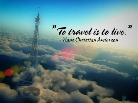 Travel Quotes 08 quotes about travel to a live happy