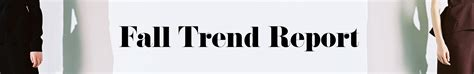 Trend Report Everything Is Beautiful In The World Of Magic Second City Style Fashion by The Only Fall Trends That Matter An Ultimate Shopping