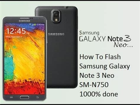 Samsung Galaxy Note 3 Neo Sm N750 Specs And Price Phonegg by How To Flash Samsung Galaxy Note 3 Neo Sm N750 1000 Done