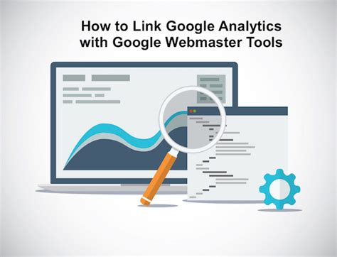 Webmaster Tools how to integrate analytics and webmaster tools