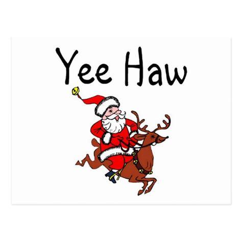 Yee Haw by Yee Haw Cowboy Santa Claus Postcard Zazzle
