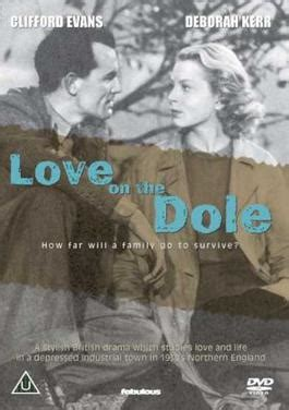 film love on the dole love on the dole film wikipedia