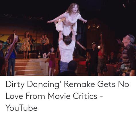 memes  dirty dancing remake dirty dancing