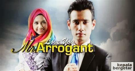 Film Malaysia Love You Mr Arrogant   tonton love you mr arrogant full episode akasia tv3