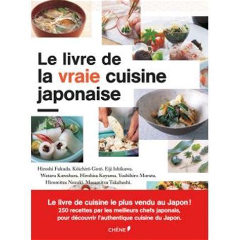 livre cuisine chef le livre de la vraie cuisine japonaise 250 recettes de