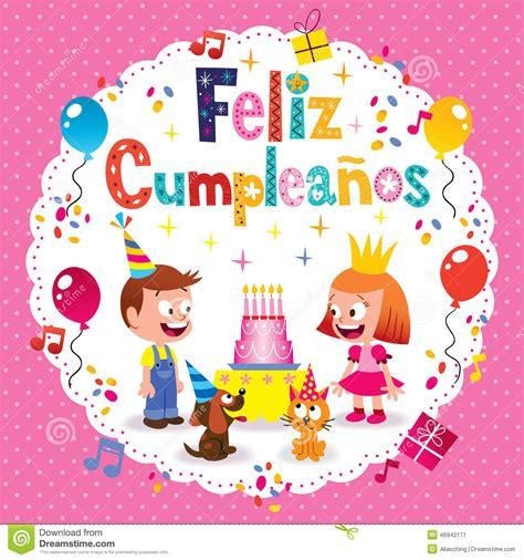 imagenes de happy birthday para ninos feliz cumpleanos happy birthday in spanish kids card