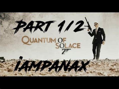 quantum of solace film youtube james bond 007 quantum of solace movie cutscenes 1 2