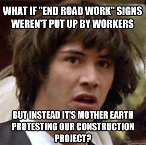 Road Construction Meme - road construction workers meme