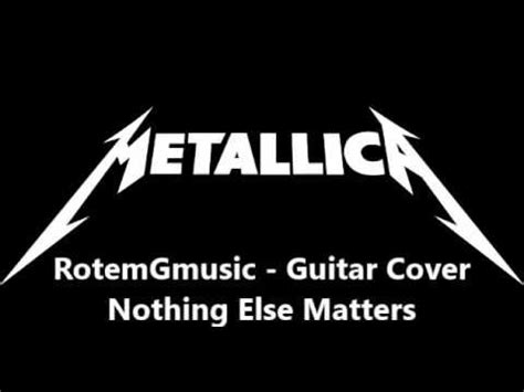 nothing else matters cover metallica nothing else matters rotemg guitar cover