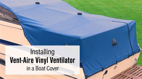 how to install a boat cover how to install the vent aire vinyl ventilator in a boat