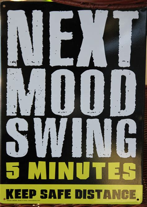 mood swings sign of labor quotes about mood swing 35 quotes