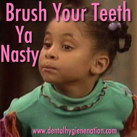 Teeth Meme - brush your teeth ya nasty tooth talk pinterest posts brushes and what i want