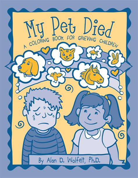 my hurts a grief workbook for children books my pet died a coloring book for grieving children grief