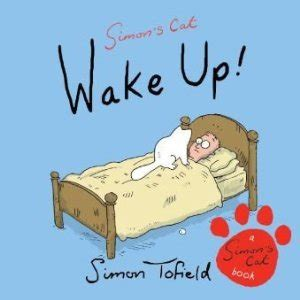 wake up a simons simon s cat wake up by simon tofield reviews discussion bookclubs lists