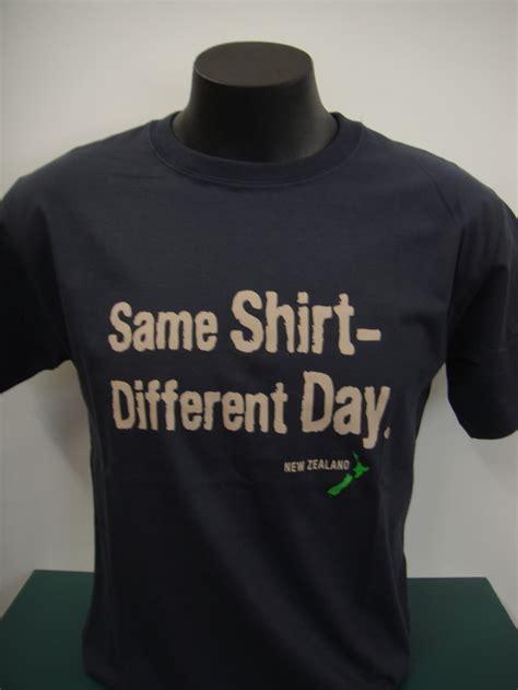 Same T Shirt Shirt Same Shirt Different Day