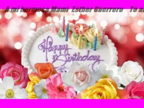 imagenes de feliz cumpleaños mama feliz cumplea 241 os mamita querida te amo youtube