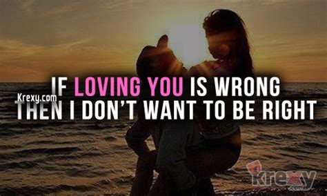 If Loving You Is Wrong I Dont Want To Be Right by Quotes If Loving You Is Wrong I Don T Want To Be