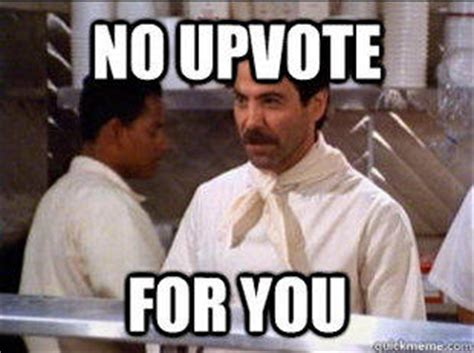 No Soup For You Meme - no soup for you soup nazi know your meme