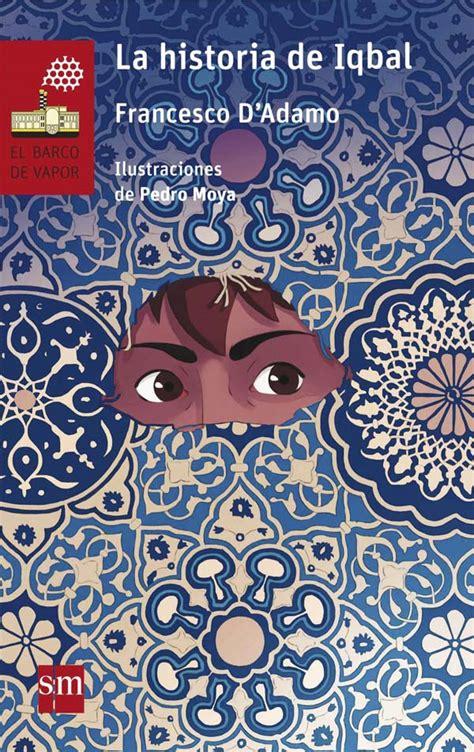 la historia de iqbal literatura infantil y juvenil sm