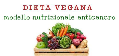 alimentazione vegana contro i tumori dieta vegana e tumori modello nutrizionale anticancro