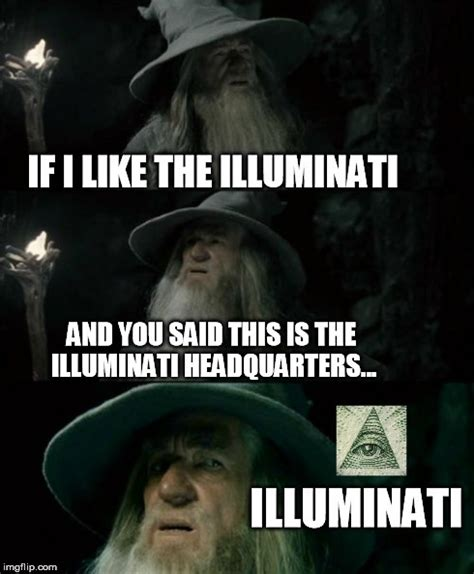 Illuminati Memes - illuminati confirmed imgflip