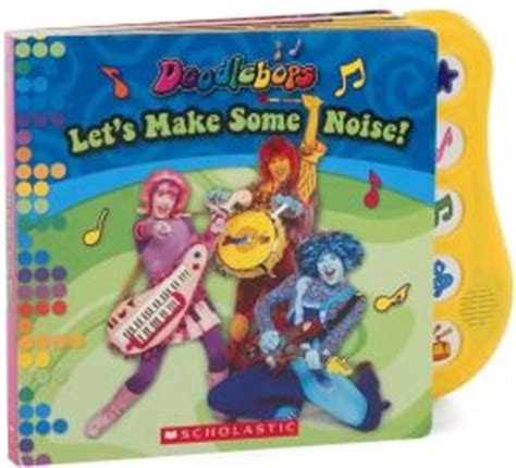 all doodlebops names let s make some noise doodlebops series by scholastic