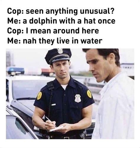 Funny Cop Memes - 10 funny cops memes 6 quot i don t always dance quot loldamn com