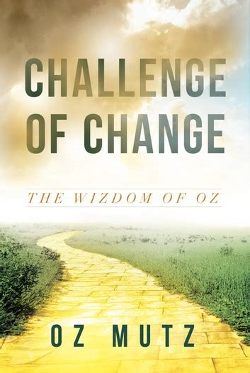 Challenge Of Change challenge of change ebook by oz mutz 9781629984322