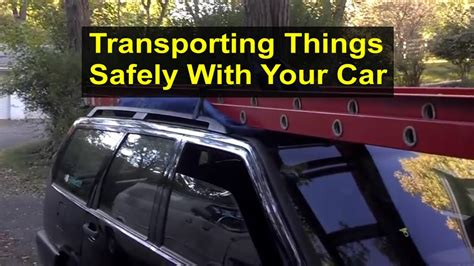 How To Transport A by Securing Things To The Top Of Your Vehicle For