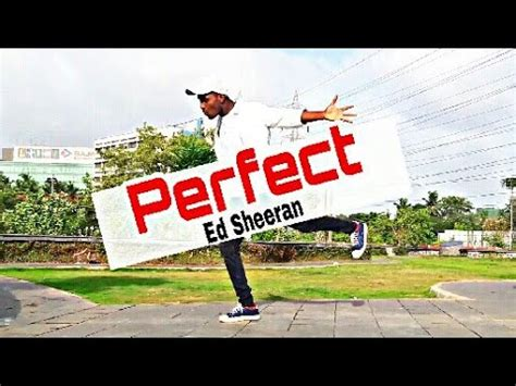 ed sheeran perfect hq perfect ed sheeran govind mali choreography youtube