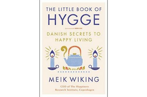 hygge discovering the of happiness how to live cozily and enjoy ã s simple pleasures books best new books for 2017 smartertravel