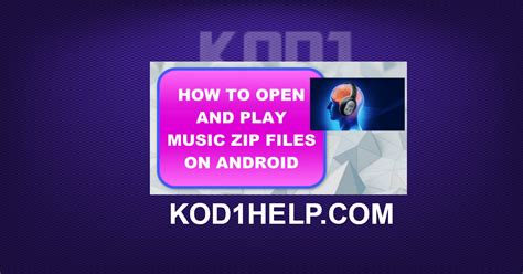 how to open zip file on android how to open and play zip files on android