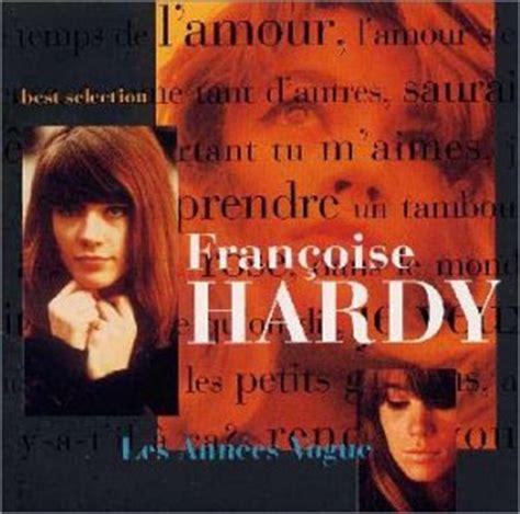 françoise hardy best album francoise hardy best selection music