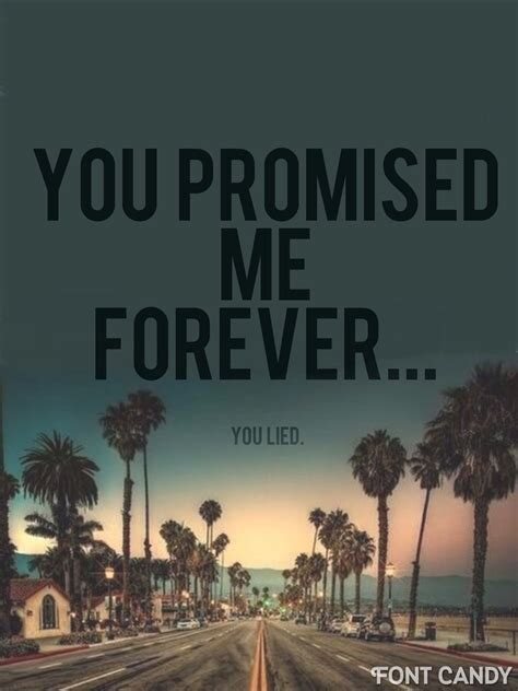 you promised forever and a day by clickk mee liked on polyvore you promised me forever you lied quotes poetry