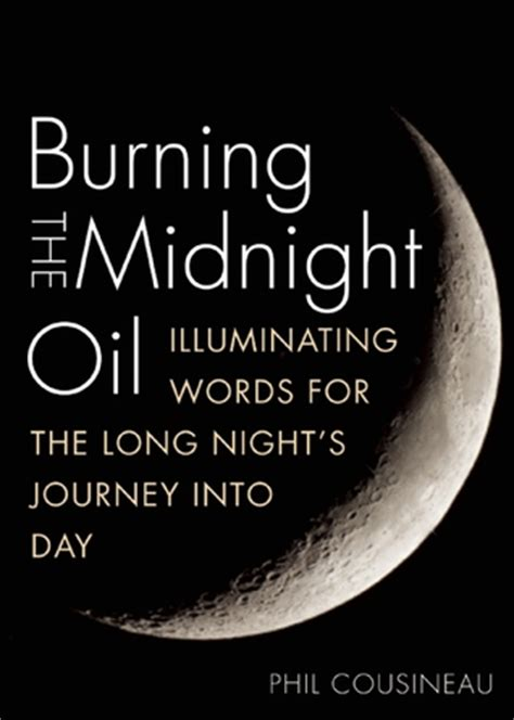 Burning Of The Midnight L by Burning The Midnight Illuminating Words For The