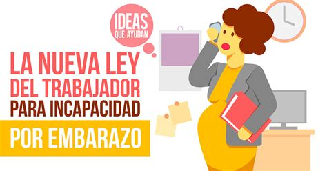 aprueban ley para prorrogar incapacidad por maternidad mexico nueva ley de incapacidad por maternidad 2016 imss