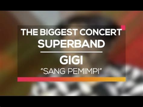 download mp3 gigi sang pemimpi gigi sang pemimpi the biggest concert super band youtube