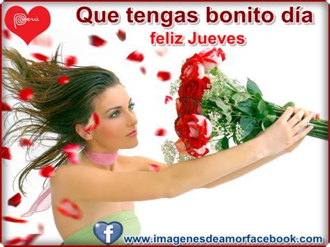 imagenes de jueves hermosas feliz jueves imagenes bonitas para facebook amor y amistad
