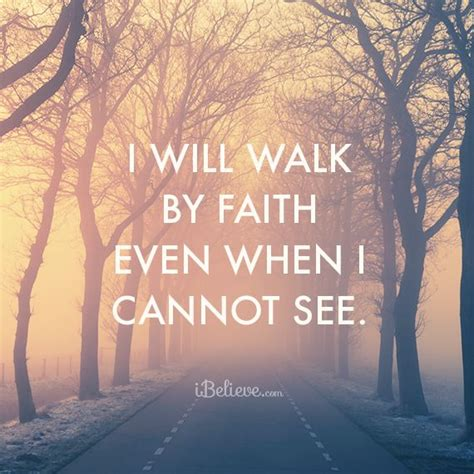 Walk By Faith Quotes Quotesgram Faith And